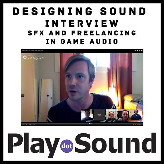 PlayDotSound - DesigningSoundInterview_SFX-and-Freelancing-in-Game-Audio