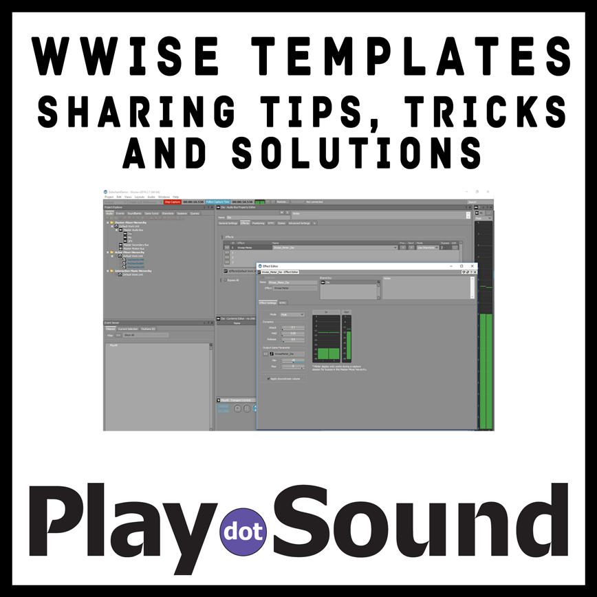 Wwise Templates - Sharing Tips, Tricks and Solutions